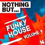 Nothing But... Funky House Vol 9