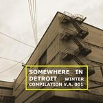 Somewhere In Detroit: Winter Compilation