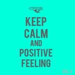 Keep Calm & Positive Feeling Vol 4