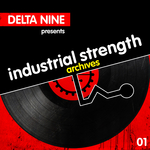 VARIOUS - Industrial Strength Archives Delta 9 presents (Front Cover)