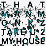 Take U 2 My House