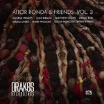 Aitor Ronda & Friends Vol 3