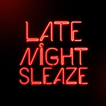 Late Night Sleaze EP