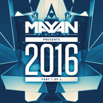 Mayan Audio Presents 2016 Part 1