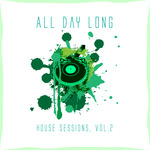 All Day Long House Sessions Vol 2