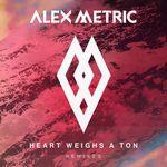 Heart Weighs A Ton Remixes