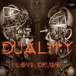 I Love Drugs