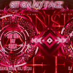 DJ DANGEROUS RAJ DESAI - Sit On My Face (Front Cover)
