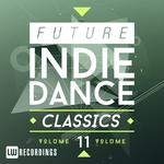Future Indie Dance Classics Vol 11
