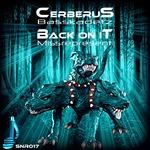 Cerberu/Back On It