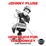 How Much For The Monkey/2016 Remaster