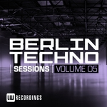 Berlin Techno Sessions Vol 5