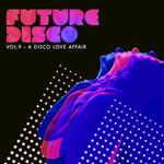 Future Disco Vol 9: A Disco Love Affair (unmixed tracks)