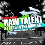 Raw Talent/3 Years In The Makin'/2007-2010