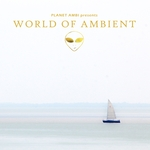 Planet Ambi Pres. World Of Ambient