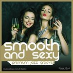 Smooth And Sexy - Premium Jazz Grooves