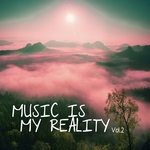 Music Is My Reality Vol 2