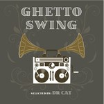 Ghetto Swing/Selected By Dr Cat