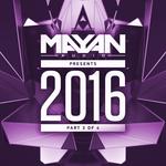 Mayan Audio Presents 2016 Part 3