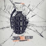 Crush Kill Destroy