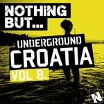 Nothing But... Underground Croatia Vol 8
