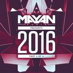 Mayan Audio Presents 2016 Part 4