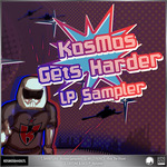 KosMos Gets Harder LP Sampler