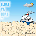Float Ya' Boat EP