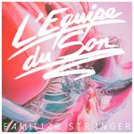 L'EQUIPE DU SON - Familiar Stranger (Front Cover)
