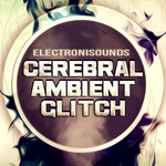 Cerebral Ambient Glitch (Sample Pack WAV/SFZ)