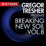 Gregor Tresher Presents Breaking New Soil Vol 8