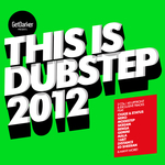 This Is Dubstep 2012 (unmixed tracks)