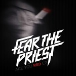 FEAR THE PRIEST - Are You Red EP (Front Cover)