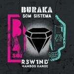 R3W1ND Mambos Raros