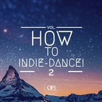 How To Indie-Dance! Vol 2