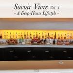 Savoir Vivre Vol 3/A Deep-House Lifestyle