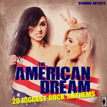 The American Dream 20 Biggest Anthems