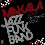 MAKALA JAZZ FUNK BAND - Xake!/Remixed Vol 2 (Front Cover)