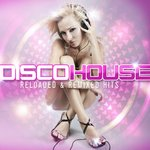 Disco House/Reloaded & Remixed Hits