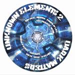 Unknown Elements 2 (Dark Matters)