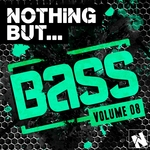 Nothing But... Bass Vol 8