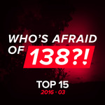 Who's Afraid Of 138?! Top 15 - 2016-03