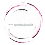 Eternal Potential Meditation Flow (Deep Minimal Downtempo & Healing Ambient Dub)