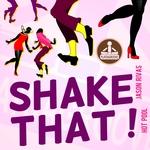 Shake That!