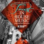 Trust In House Music Vol 17
