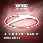 A State Of Trance Radio Top 20/February 2016 (Including Classic Bonus Track)