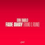 Fade Away (Round & Round)