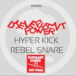 DJ ELEPHANT POWER - Hyper Kick/Rebel Snare (Front Cover)