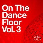 Atlantic 60th: On The Dance Floor Vol 3