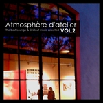 AtmosphArre D'Atelier Vol 2: The Best Lounge & Chillout Music Selected